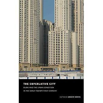 Superlativ byen: Dubai og urbane tilstanden i det tidlige tjueførste århundret