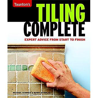 Tiling Complete: Expert Advice from Start to Finish (Complete (Taunton))