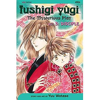Fushigi Yugi: Disciple: 3 (Fushigi Yugi; The Mysterious Play)