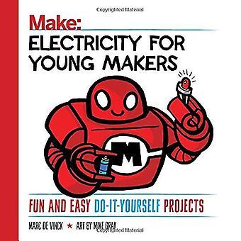 Electricidad para jóvenes creadores: diversión y fácil proyectos hágalo usted mismo