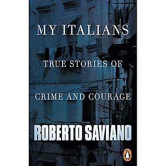 Mon italiens: Histoires vraies de la criminalité et de Courage