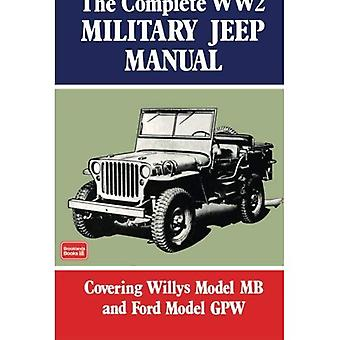 The Complete WW2 Military Jeep Manual (Brooklands Books Military Vehicles) (Brooklyns Militarey Vehicles) [Illustrated]
