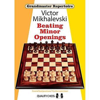 Beating Minor Openings (Grandmaster Repertoire)
