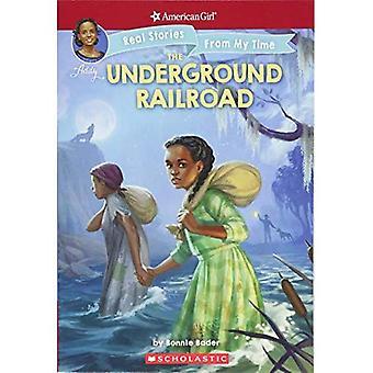 Underground Railroad (American Girl: verkliga berättelser från min tid)