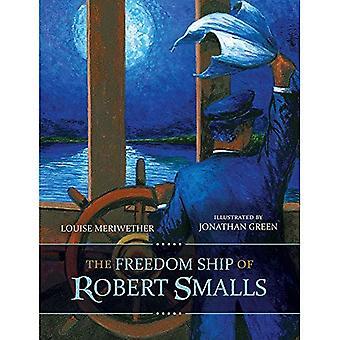 Frihet fartyget av Robert Smalls (unga Palmetto böcker)