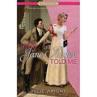 Lies Jane Austen Told Me (Proper Romance)