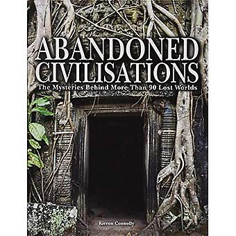 Abandoned Civilisations: The� Mysteries Behind More Than� 90 Lost Worlds (Abandoned)