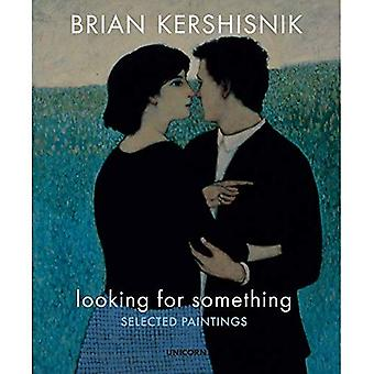 Looking for Something: Selected Paintings