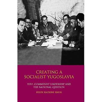 Création d'une Yougoslavie socialiste par Hilde Katrine Haug