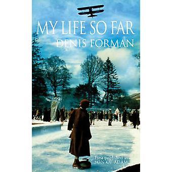 My Life So Far. Denis Forman by Forman & Denis