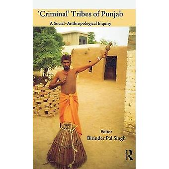 Criminal Tribes of Punjab by Singh & Birinder Pal