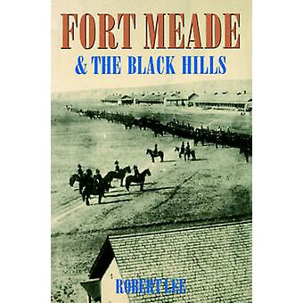 Fort Meade and the Black Hills by Lee & Robert