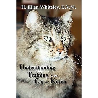 Understanding and Training Your Cat or Kitten by Whiteley & H. Ellen