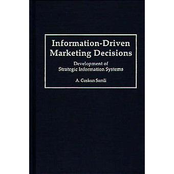 InformationDriven Marketing Decisions Development of Strategic Information Systems by Samli & A. Coskun