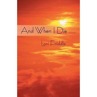 And When I Die by Friddle & Loni