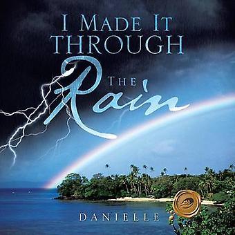 Hizo a través de la lluvia por Danielle