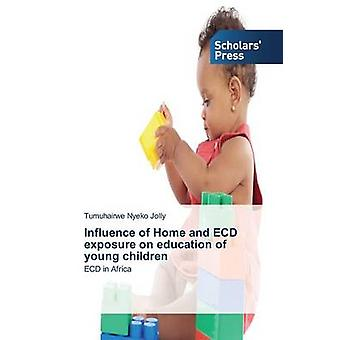 Influence of Home and Ecd Exposure on Education of Young Children by Jolly Tumuhairwe Nyeko