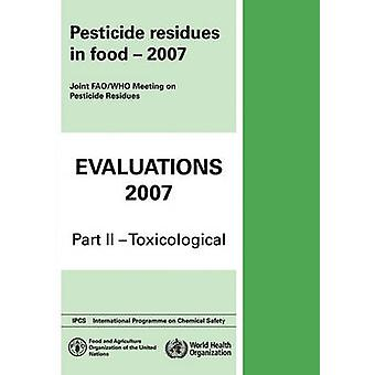 Pesticide Residues in Food 2007 Toxicological Evaluations by WHO