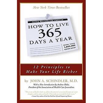 Hur man lever 365 dagar om året-12 principer för att göra ditt liv rikare b
