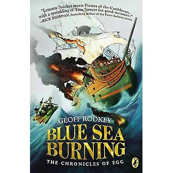 Blue Sea Burning by Geoff Rodkey - 9780147514431 Book
