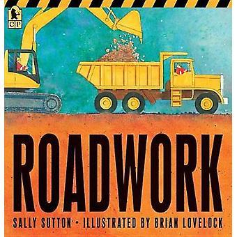 Roadwork by Sally Sutton - 9780763698706 Book