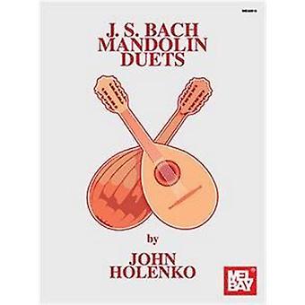J. S. Bach Mandolin Duets by John Holenko - 9780786699070 Book