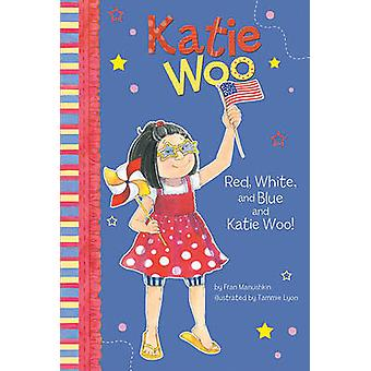 Red - White - and Blue and Katie Woo! by Fran Manushkin - Tammie Lyon