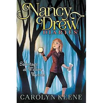 Sabotage at Willow Woods by Carolyn Keene - 9781442493926 Book