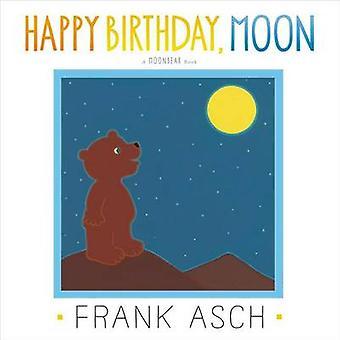 Happy Birthday - Moon by Frank Asch - 9781442494015 Book