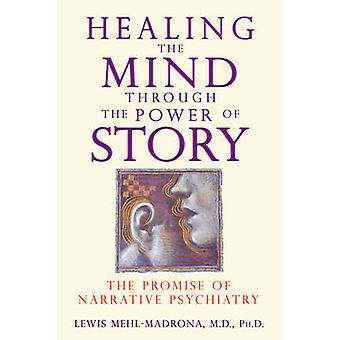 Healing the Mind Through The Power of Story - The Promise of Narrative