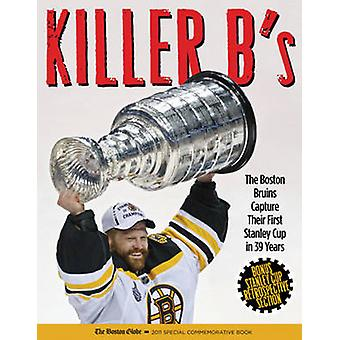 Killer B's - The Incredible Story of the 2011 Stanley Cup Champion Bos