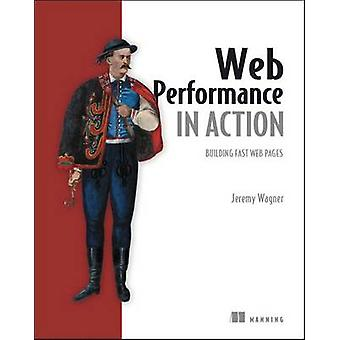 Web Performance in Action by Jeremy L. Wagner - 9781617293771 Book