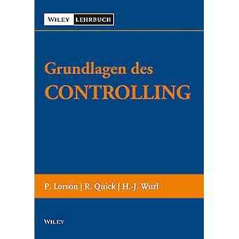 Grundlagen des Controllings by Peter Lorson - Reiner Quick - Hans-Jur