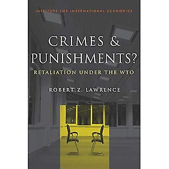 Crimes and Punishments: An Analysis of Retaliation under the WTO