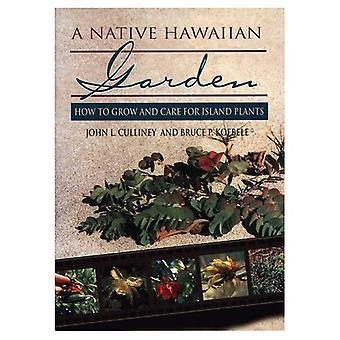 Un jardin de hawaïen indigène: Comment cultiver et prendre soin des plantes de l'île