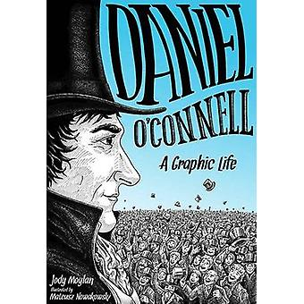 Daniel OConnell A Graphic Life by Jody Moylan & Mateusz Nowakowski
