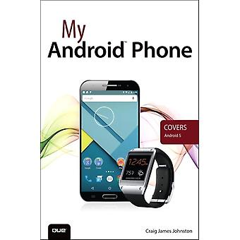My Android Phone (Paperback) by Johnston Craig James