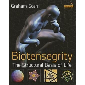 Biotensegrity: The Structural Basis of Life (Paperback) by Scarr Graham Melvin
