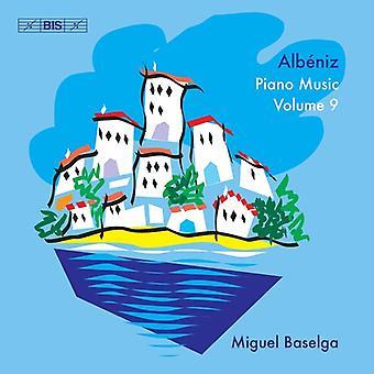 Albeniz / Baselga - Piano Music 9 [CD] USA import