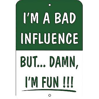 I'M A Bad Influence Funny Metal Sign 305Mm X 205Mm