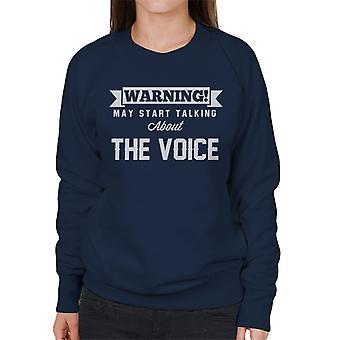 Advarsel kan begynne å snakke om stemmen kvinnenes Sweatshirt