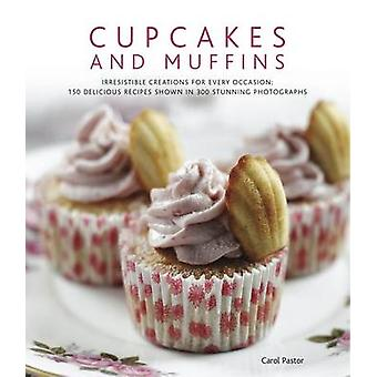Cupcakes and Muffins - Irresistible Creations for Every Occasion - 150