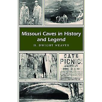 Missouri Caves in History and Legend by H.Dwight Weaver - 97808262177