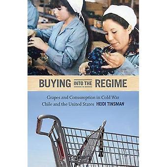 Kauf in das Regime - Trauben und Verbrauch im Kalten Krieg Chile und