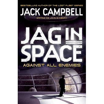 JAG in Space - Against All Enemies (Book 4) by Jack Campbell - 978085