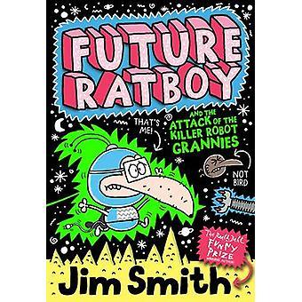 Ratboy future et l'attaque des mamies Robot tueur par Jim Smit