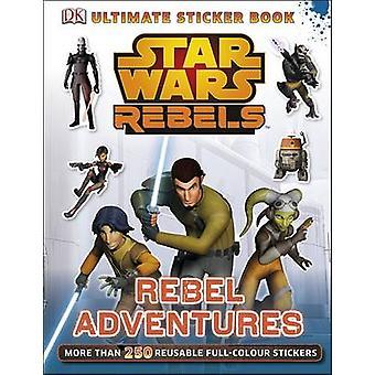 Star Wars rebelles rebellent aventures autocollant ultime livre - 97814093565