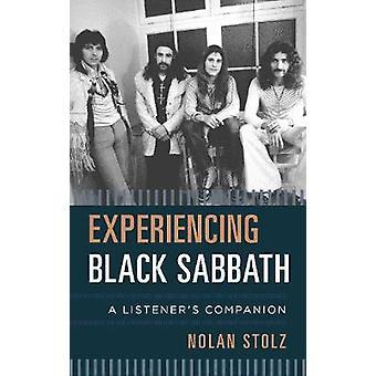 Experiencing Black Sabbath - A Listener's Companion by Nolan Stolz - 9