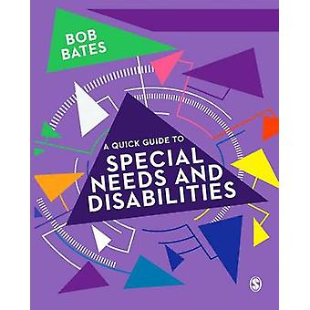 A Quick Guide to Special Needs and Disabilities by Bob Bates - 978147