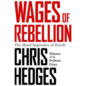 Wages of Rebellion by Chris Hedges - 9781568585420 Book